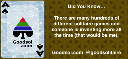 Did You Know there are many hundreds of solitaire games and someone is inventing more all the time